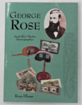 Lot 47 - Soft CoverReference book  - George Rose - Australias Master Stereographer by Ron Bloom printed by Digital Print Australia
